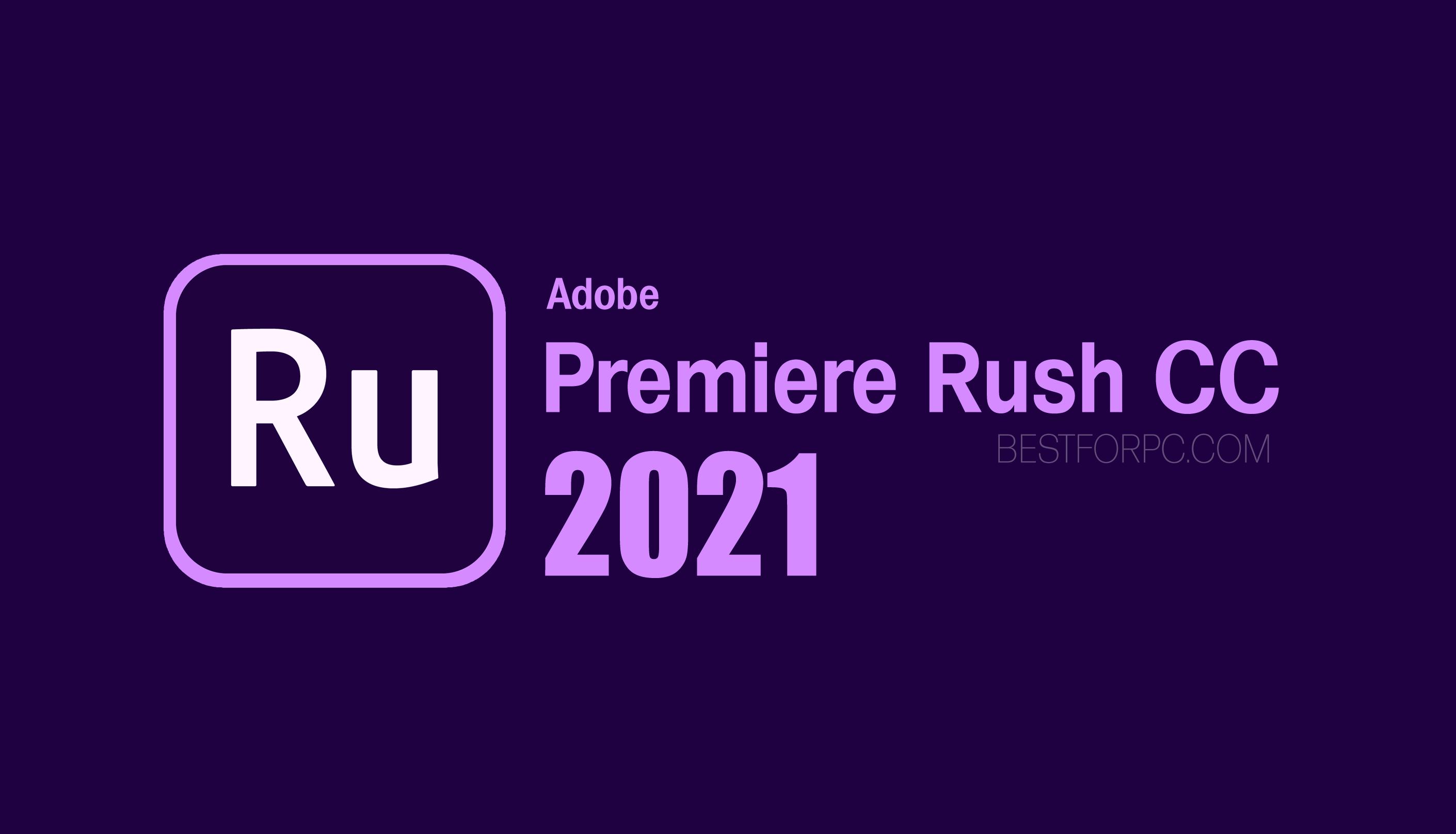 Adobe Premiere Rush Cc 2021 Free Download For Windows 10 8 7